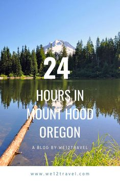 Travel guide to 24 hours in Mount Hood, Oregon travel destinations - Usa Travel Guide, Travel Usa, Travel Guides, Travel Advice, Spain Travel, Travel Tips, New Orleans, New York, Mount Hood Oregon