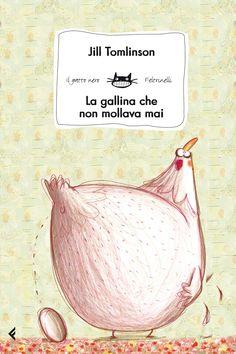 """Jill Tomlinson, """"La gallina che non mollava mai"""".    Questa è Hilda. Hilda è una giovane gallina screziata. Le piacciono i cereali, i camion dei pompieri e le chiacchiere con la zia.Ma c'è una cosa che desidererebbe più di ogni altra…"""