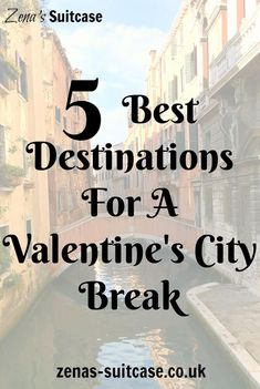 5 Best Destinations For A Romantic City Break