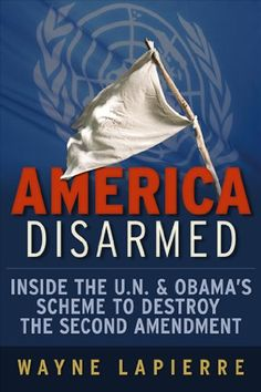 America Disarmed: Inside the U.N. and Obama's Scheme to Destroy the Second Amendment by Wayne LaPierre http://www.amazon.com/dp/1936488434/ref=cm_sw_r_pi_dp_HZSzub06DSZ8C