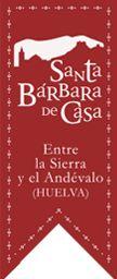 Santa Bárbara de Casa. Entre la Sierra y el Andévalo