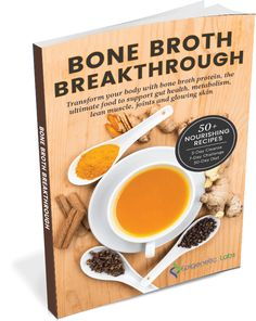 50 Bone Broth Breakthrough Recipes