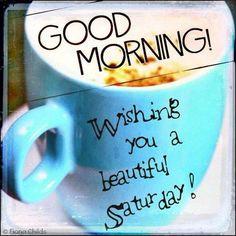 """""""Good Morning""""-Saturday!"""