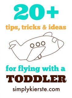 20+ Best Tips, Tricks, and Ideas for Flying with a Toddler | simplykierste.com