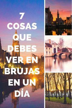 7 cosas qué debes hacer en Brujas en un día Eurotrip, Bruges, Future Travel, Travel List, Belgium, Travel Destinations, Places To Visit, Around The Worlds, Amsterdam