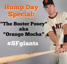 "HUMP DAY Special: ""The Buster Posey"" aka Orange Mocha!"
