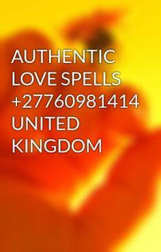 "Read ""AUTHENTIC LOVE SPELLS +27760981414 UNITED KINGDOM"" #paranormal #fantasy"