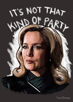"Hannibal fan art: Bedelia Du Maurier (Gillian Anderson) quote: ""It's Not That Kind Of Party"" // Available as RedBubble products (t-shirts, phone cases, stickers, notebooks etc.)"