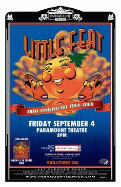 Concert poster for Little Feat at The Paramount Theatre in Denver, CO in 2009. 11 x 17 inches on card stock.