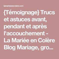 {Témoignage} Trucs et astuces avant, pendant et après l'accouchement - La Mariée en Colère Blog Mariage, grossesse, voyage de noces