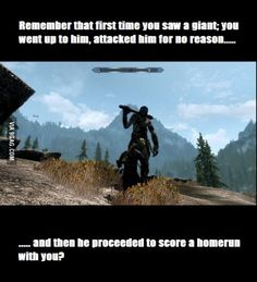 Skyrim fans will know. This is exactly what happened to me the first time i saw a giant. lol
