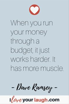 Dave Ramsey inspirational quote: When you run your money through a budget, it just works harder. It has more muscle. Financial Guru, Financial Quotes, Financial Peace, Financial Literacy, Budget Quotes, Dave Ramsey Quotes, Money Makeover, Make More Money