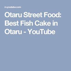 Otaru Street Food: Best Fish Cake in Otaru - YouTube