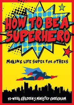 How To Be a Superhero 12-Week Children's Ministry Curriculum teaches kids how to be superheroes for God. Perfect for Children's Church and Sunday School.