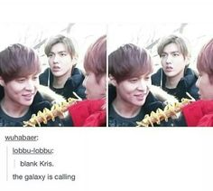 The galaxy is calling hahahhahaha