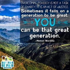 Never underestimate your power to improve the world! Will you join us? http://BeFair.org/ #BeFair #FairTrade #inspirational #inspirationalquote #quote #NelsonMandela