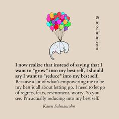 """I now realize that instead of saying I want to """"grow"""" into my best self, I should say I want to """"reduce"""" into my best self. @notsalmon"""