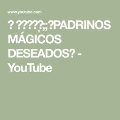 ⿻ ཻུ۪۪⸙͎;;❝PADRINOS MÁGICOS DESEADOS❞ - YouTube Youtube, New Age, The Godfather, Youtubers, Youtube Movies