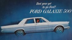 1965 Ford Galaxie 500 Ad. My first car except it had a rather large dent in the back. Loved it tho!