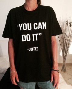 Welcome to Nalla shop :) For sale we have these great you can do it Coffee t-shirts! With a large range of colors and sizes - just select your