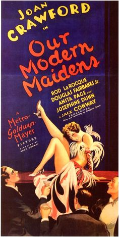 3/22/14  8:48p MGM ''Our Modern Maidens'' Joan Crawford  Douglas Fairbanks Jr Released:  8/24/1929 wikipedia.com