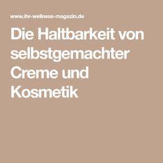 Die Haltbarkeit von selbstgemachter Creme und Kosmetik