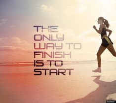 a9845e14f26 The only way to finish is to start. Fitness Motivation Wallpaper, Self  Motivation,