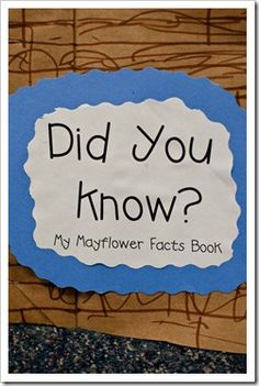 Mayflower Facts Book....use the first week about themselves.  Did you know that my favorite color is....etc