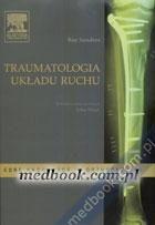 Traumatologia układu ruchu Roy Sanders, red. wyd. pol. Artur Dziak 978-83-7609-124-2