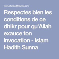 Respectes bien les conditions de ce dhikr pour qu'Allah exauce ton invocation - Islam Hadith Sunna
