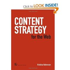 Content Strategy for the Web - an amazing book well worth £13 - buy it today before the price jumps