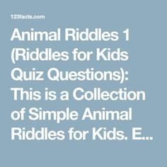 Animal Riddles 1 (Riddles for Kids Quiz Questions): This is a Collection of Simple Animal Riddles for Kids.: trivia questions, facts and quizzes Trivia Questions For Kids, This Or That Questions, Simple Riddles For Kids, Car Quiz, Animal Riddles, Quizzes For Kids, Animal Quiz, Activity Days