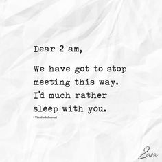 Dear 2 am We Have Got To Stop Meeting This Way - https://themindsjournal.com/dear-2-am-we-have-got-to-stop-meeting-this-way/