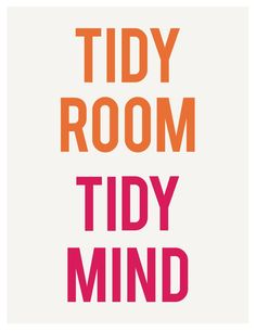 *TIDY ROOM TIDY MIND. Organize Declutter Quote