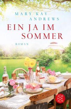 SAGST DU JA ZUM SOMMER? Kein Sommer ohne Mary Kay Andrews: Der neue Roman der amerikanischen Erfolgs-Autorin  #buch #sommer #weltbild