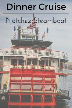 How to Enjoy a Natchez Dinner Cruise in New Orleans, Louisiana on this wonderful Steamboat.