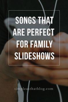 Best Songs for Family Slideshows