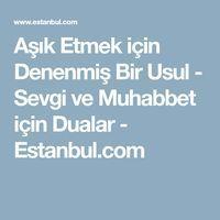 Aşık Etmek için Denenmiş Bir Usul - Sevgi ve Muhabbet için Dualar - Estanbul.com