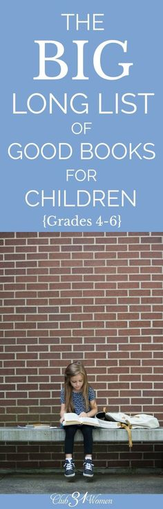 If you have a child who can't get enough good books to read, this is a Big Long List of Good Books for Children just for you! via /Club31Women/