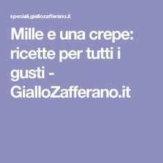 Mille e una crepe: ricette per tutti i gusti - GialloZafferano.it