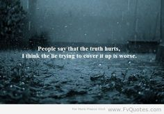 Lies always hurts worse than the truth #cheaters