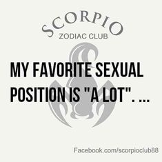 I prefer positions that get my face soaked and my thirst quenched. All About Scorpio, Astrology Scorpio, Scorpio Zodiac Facts, Sagittarius Scorpio, Scorpio Traits, Scorpio Love, Scorpio Quotes, Scorpio Woman, My Zodiac Sign