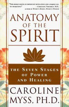 Caroline Myss' Anatomy of the Spirit.