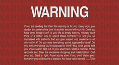 After the requisite FBI warning on the DVD at the beginning of the movie, the screen briefly changes to a warning from Tyler Durden.
