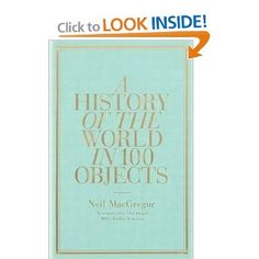 A History of the World in 100 Objects [Hardcover]