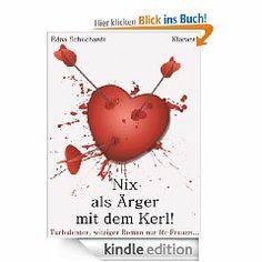 Edna Schuchardt/Endor Mier - Nichts als Ärger mit dem Kerl  http://www.amazon.de/Nix-%C3%84rger-Kerl-Witziger-Liebesroman-ebook/dp/B00BCL8SFA/ref=sr_1_2?ie=UTF8&qid=1384980736&sr=8-2&keywords=edna+schuchardt