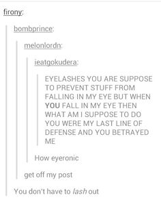 My eyelashes are annoyingly long an do this