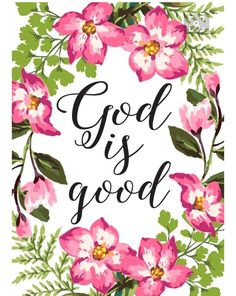 All the time! And all the time God is good