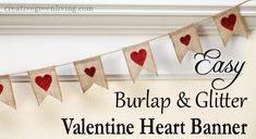 How to make an easy Valentine's Day burlap banner for less than $5!