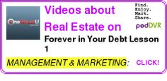 #MANAGEMENT #PODCAST  Videos about Real Estate on OneMinuteU:  Download, Upload & Watch Free Instructional, DIY, howto videos to Improve your Life!    Forever in Your Debt Lesson 1    LISTEN...  http://podDVR.COM/?c=86957ad1-c740-98bb-da3d-f9c9c29e9fde
